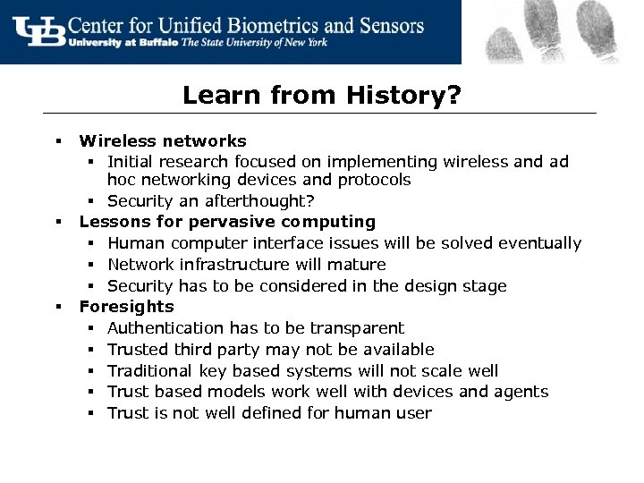 Learn from History? § § § Wireless networks § Initial research focused on implementing