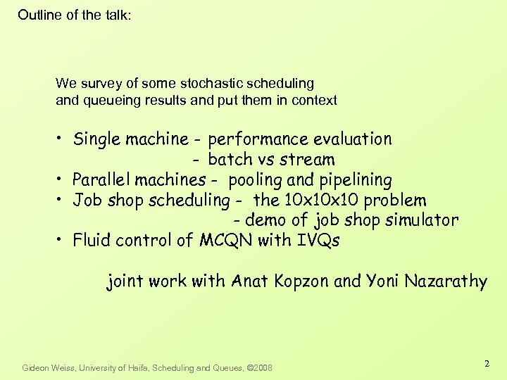 Outline of the talk: We survey of some stochastic scheduling and queueing results and