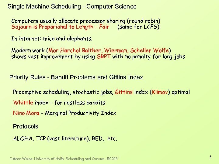 Single Machine Scheduling - Computer Science Computers usually allocate processor sharing (round robin) Sojourn