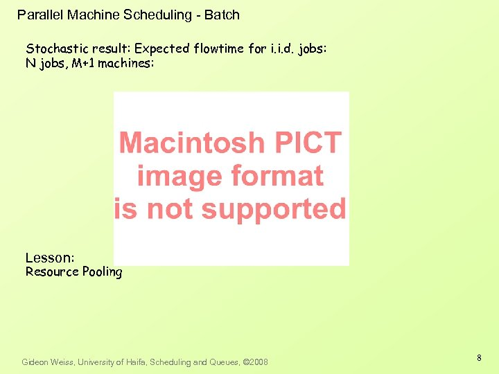 Parallel Machine Scheduling - Batch Stochastic result: Expected flowtime for i. i. d. jobs: