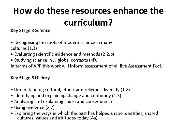 How do these resources enhance the curriculum? Key Stage 3 Science • Recognising the