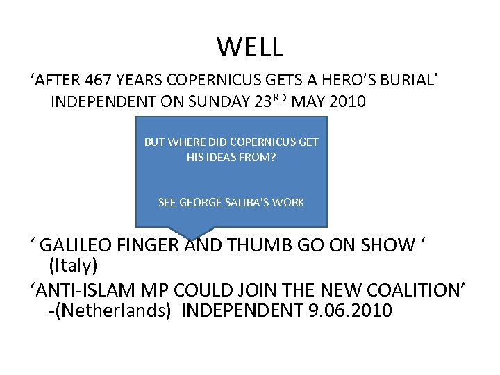 WELL 'AFTER 467 YEARS COPERNICUS GETS A HERO'S BURIAL' INDEPENDENT ON SUNDAY 23 RD