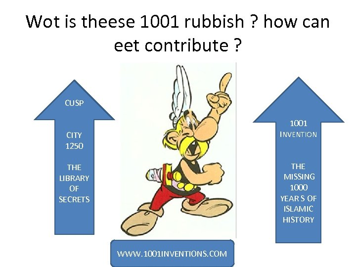 Wot is theese 1001 rubbish ? how can eet contribute ? CUSP 1001 CITY