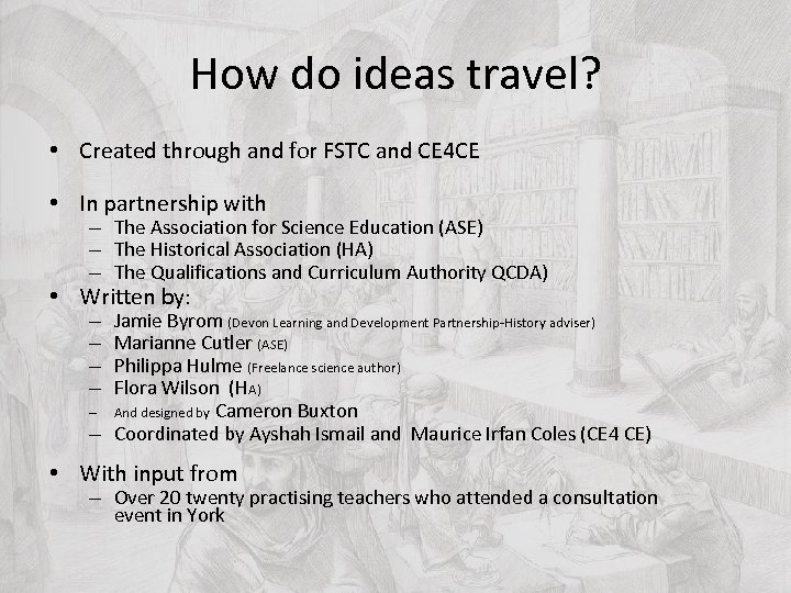 How do ideas travel? • Created through and for FSTC and CE 4 CE