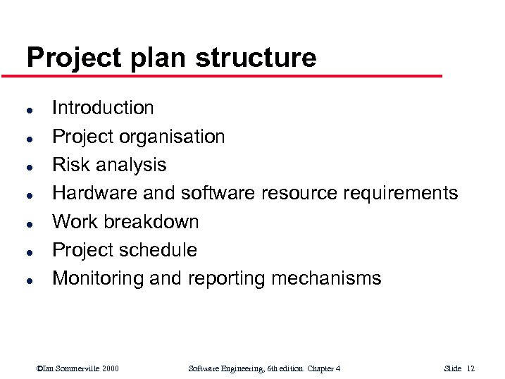 Project plan structure l l l l Introduction Project organisation Risk analysis Hardware and