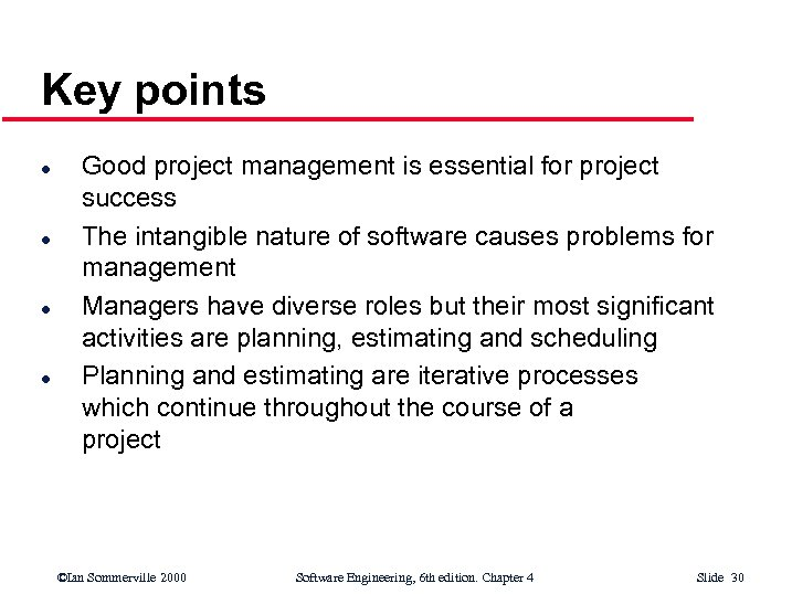 Key points l l Good project management is essential for project success The intangible