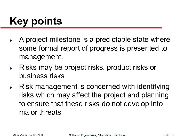 Key points l l l A project milestone is a predictable state where some
