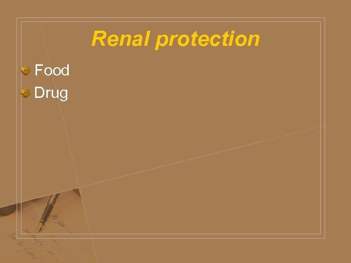 Renal protection Food Drug