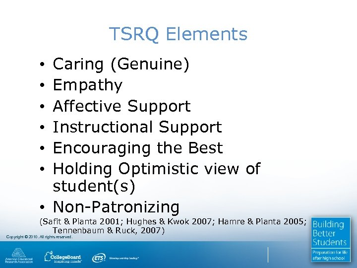 TSRQ Elements Caring (Genuine) Empathy Affective Support Instructional Support Encouraging the Best Holding Optimistic