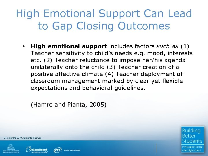 High Emotional Support Can Lead to Gap Closing Outcomes • High emotional support includes