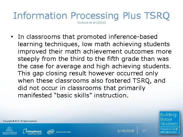 Information Processing Plus TSRQ Crosnoe et al (2010) • In classrooms that promoted inference-based