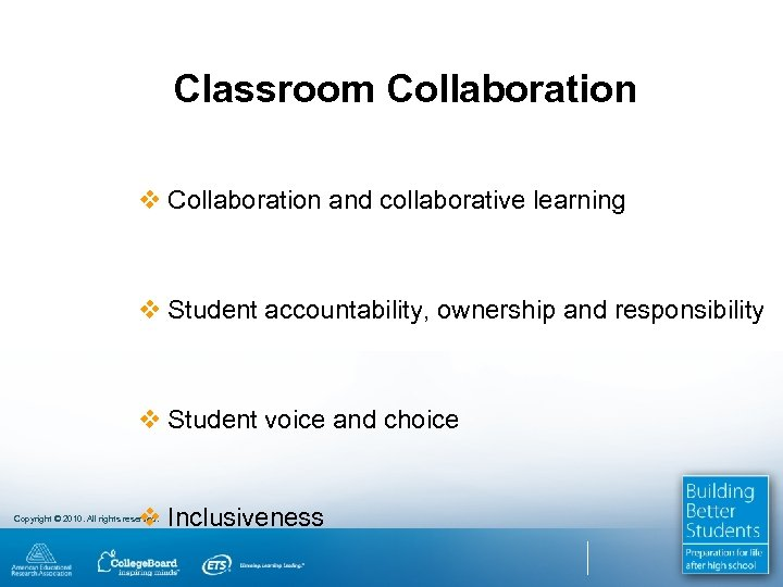 Classroom Collaboration v Collaboration and collaborative learning v Student accountability, ownership and responsibility v