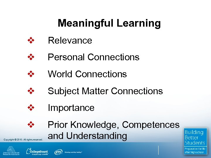 Meaningful Learning v Relevance v Personal Connections v World Connections v Subject Matter Connections