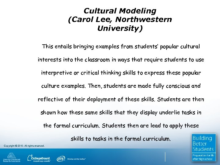 Cultural Modeling (Carol Lee, Northwestern University) This entails bringing examples from students' popular cultural