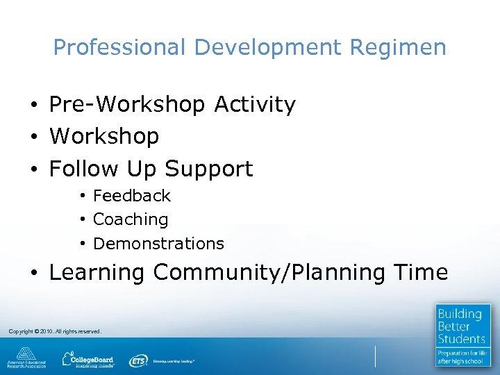 Professional Development Regimen • Pre-Workshop Activity • Workshop • Follow Up Support • Feedback