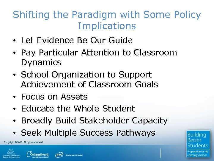 Shifting the Paradigm with Some Policy Implications • Let Evidence Be Our Guide •