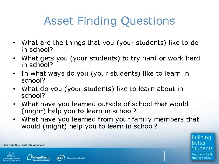 Asset Finding Questions • What are things that you (your students) like to do