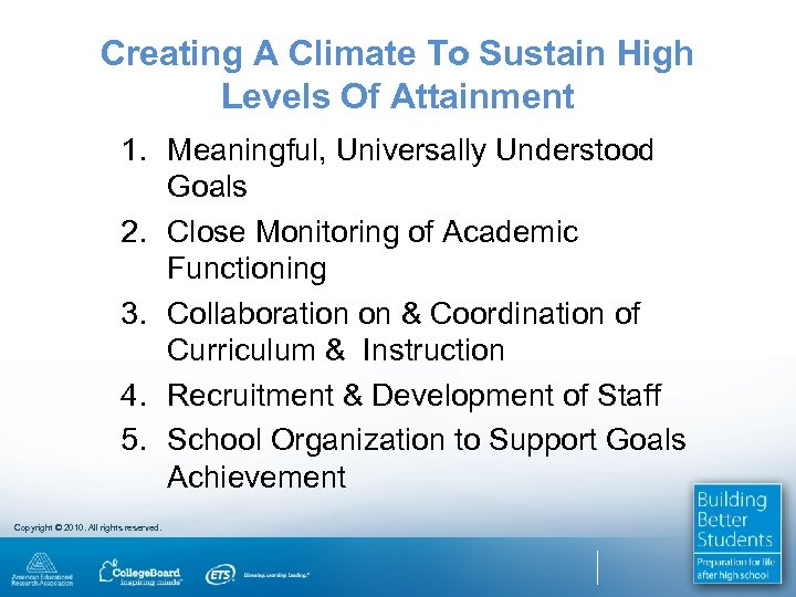 Creating A Climate To Sustain High Levels Of Attainment 1. Meaningful, Universally Understood Goals