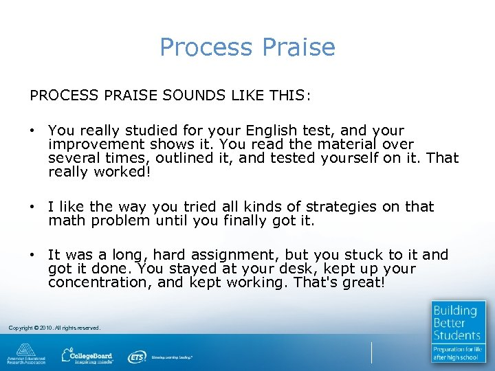 Process Praise PROCESS PRAISE SOUNDS LIKE THIS: • You really studied for your English