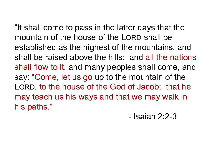 """It shall come to pass in the latter days that the mountain of the"