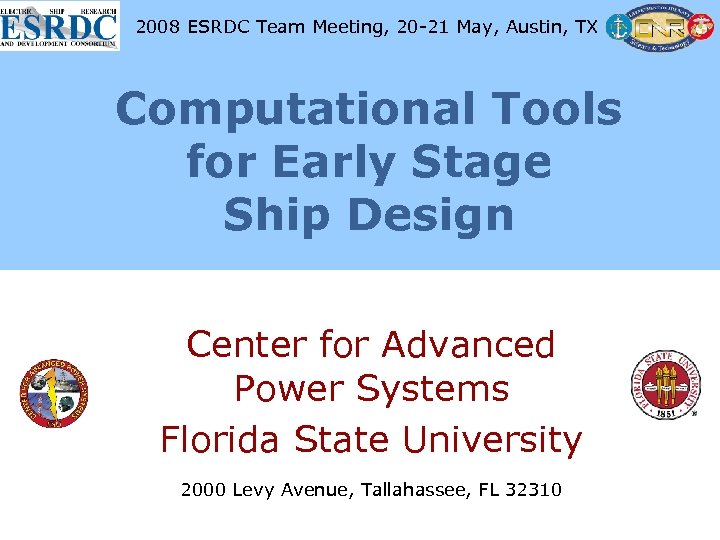 2008 ESRDC Team Meeting, 20 -21 May, Austin, TX Computational Tools for Early Stage