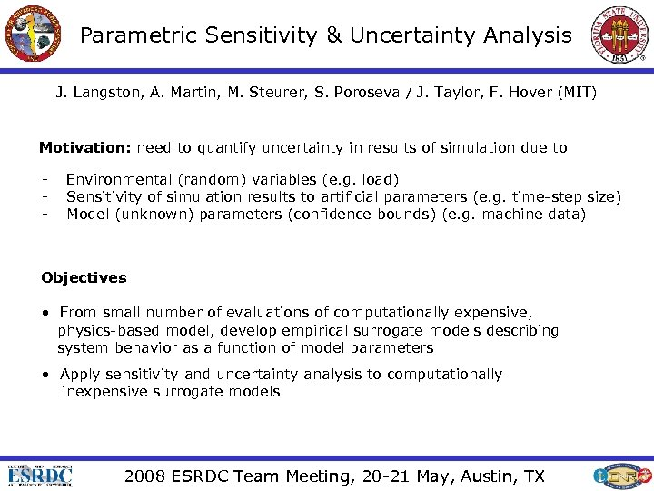 Parametric Sensitivity & Uncertainty Analysis J. Langston, A. Martin, M. Steurer, S. Poroseva /