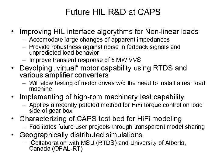Future HIL R&D at CAPS • Improving HIL interface algorythms for Non-linear loads –
