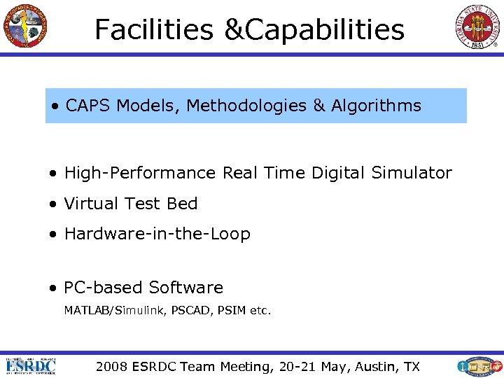 Facilities &Capabilities • CAPS Models, Methodologies & Algorithms • High-Performance Real Time Digital Simulator