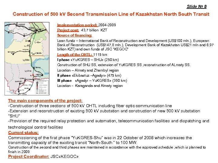 Slide № 8 Construction of 500 k. V Second Transmission Line of Kazakhstan North