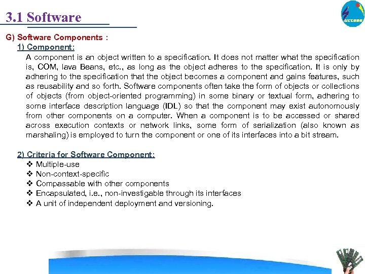 3. 1 Software G) Software Components : 1) Component: A component is an object
