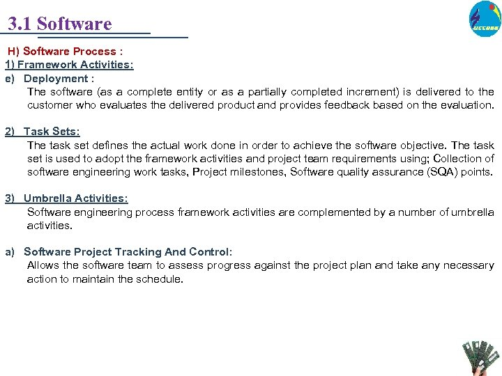 3. 1 Software H) Software Process : 1) Framework Activities: e) Deployment : The