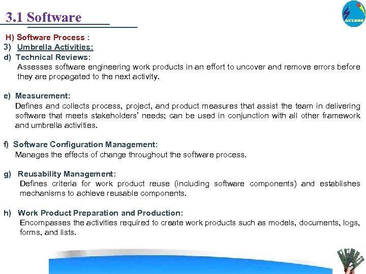 3. 1 Software H) Software Process : 3) Umbrella Activities: d) Technical Reviews: Assesses