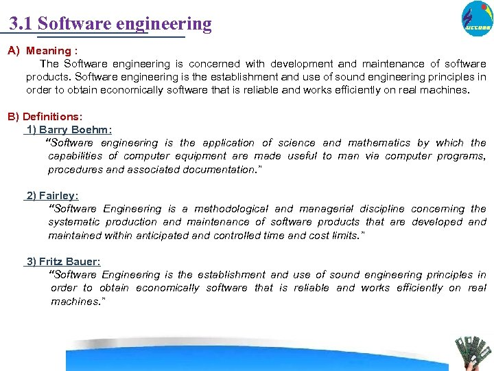 3. 1 Software engineering A) Meaning : The Software engineering is concerned with development