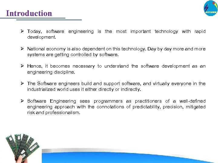 Introduction Ø Today, software engineering is the most important technology with rapid development. Ø