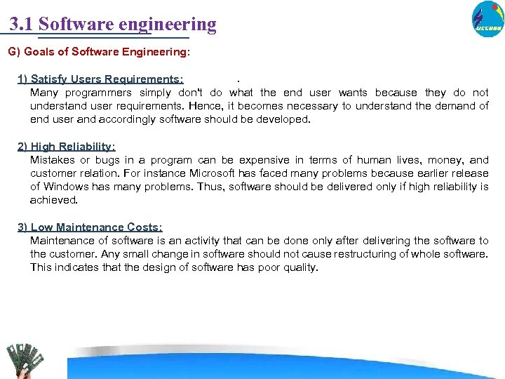 3. 1 Software engineering G) Goals of Software Engineering: . 1) Satisfy Users Requirements: