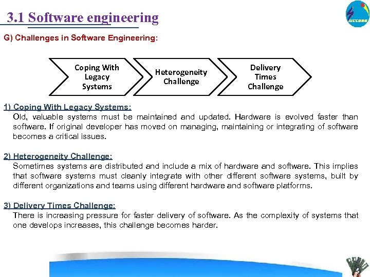 3. 1 Software engineering G) Challenges in Software Engineering: Coping With Legacy Systems Heterogeneity
