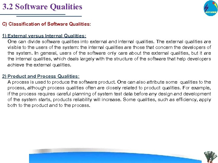 3. 2 Software Qualities C) Classification of Software Qualities: 1) External versus Internal Qualities: