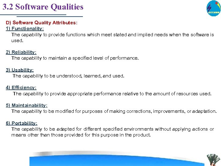 3. 2 Software Qualities D) Software Quality Attributes: 1) Functionality: The capability to provide