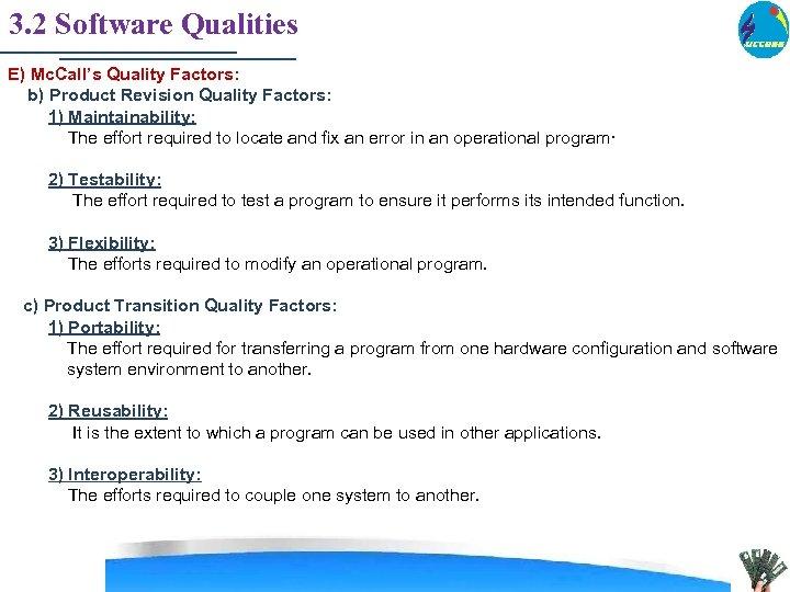 3. 2 Software Qualities E) Mc. Call's Quality Factors: b) Product Revision Quality Factors: