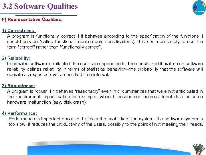3. 2 Software Qualities F) Representative Qualities: 1) Correctness: A program is functionally correct