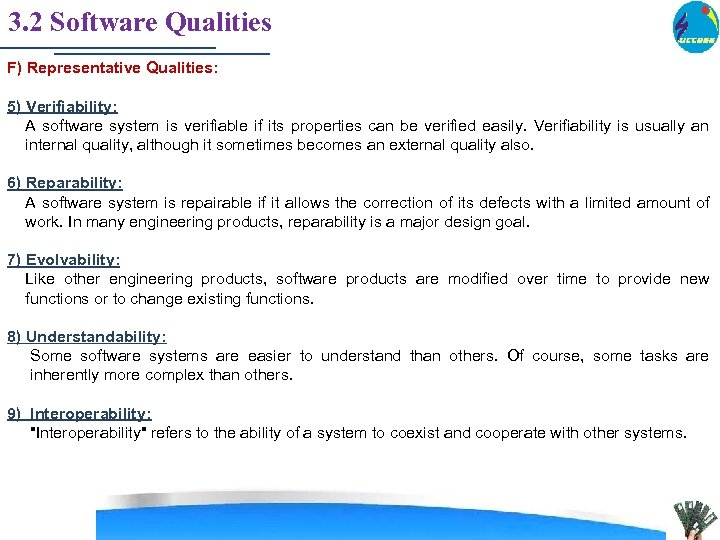 3. 2 Software Qualities F) Representative Qualities: 5) Verifiability: A software system is verifiable