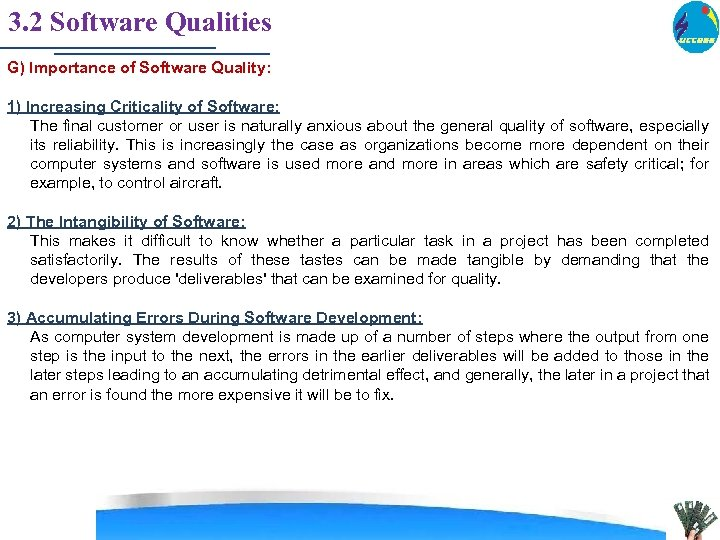 3. 2 Software Qualities G) Importance of Software Quality: 1) Increasing Criticality of Software: