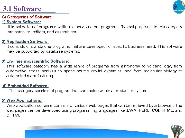 3. 1 Software C) Categories of Software : 1) System Software: It is collection