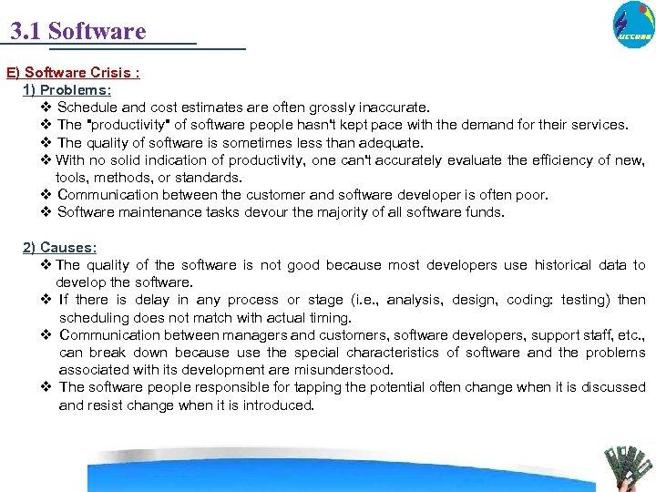 3. 1 Software E) Software Crisis : 1) Problems: v Schedule and cost estimates