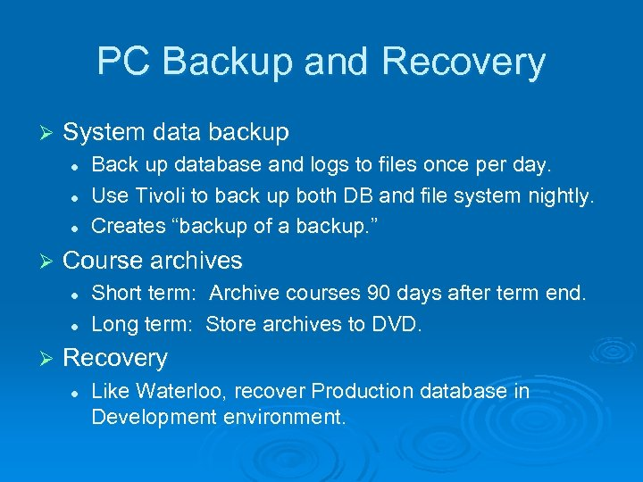 PC Backup and Recovery Ø System data backup l l l Ø Course archives