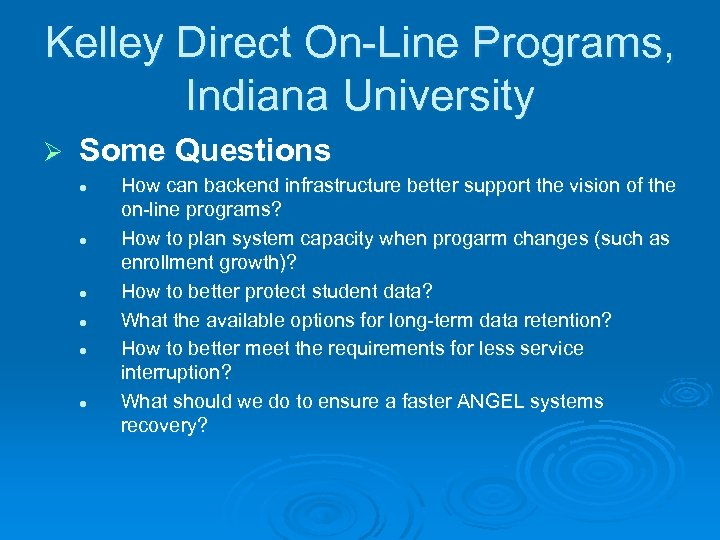 Kelley Direct On-Line Programs, Indiana University Ø Some Questions l l l How can