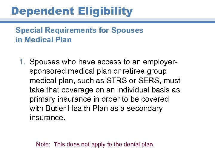 Dependent Eligibility Special Requirements for Spouses in Medical Plan 1. Spouses who have access
