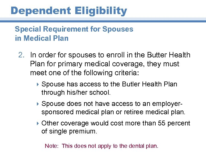 Dependent Eligibility Special Requirement for Spouses in Medical Plan 2. In order for spouses
