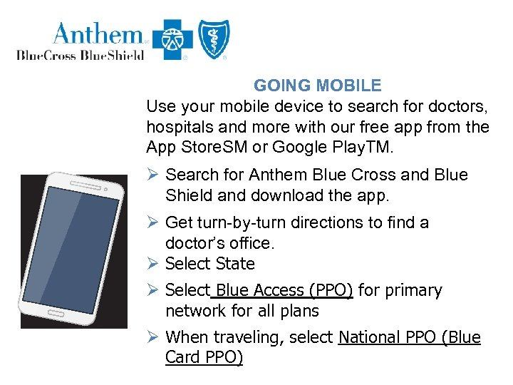 GOING MOBILE Use your mobile device to search for doctors, hospitals and more with