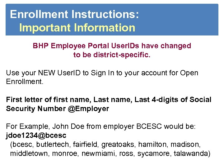 Enrollment Instructions: Important Information BHP Employee Portal User. IDs have changed to be district-specific.